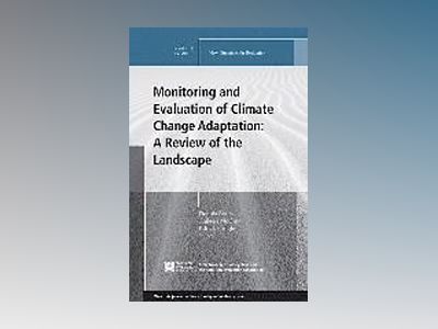 Monitoring and Evaluation of Climate Change Adaptation: A Review of the Lan av Dennis Bours