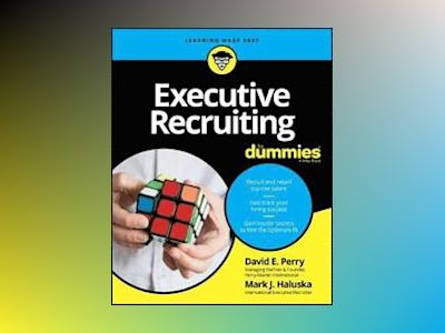 Executive Recruiting For Dummies av David E. Perry