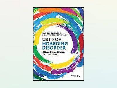 CBT for Hoarding Disorder: A Group Therapy Program Therapist's Guide av David Tolin
