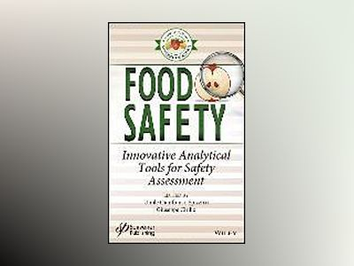 Food Safety: Innovative Analytical Tools for Safety Assessment av Umile Gianfranco Spizzirri