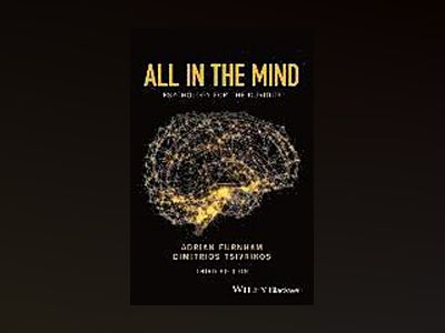 All in the Mind: Psychology for the Curious av Adrian Furnham