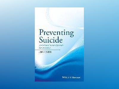 Preventing Suicide: The Solution Focused Approach, 2nd Edition av John Henden