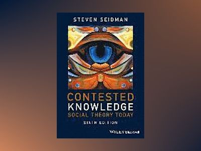 Contested Knowledge: Social Theory Today av Steven Seidman