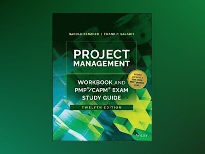 Project Management Workbook and PMP / CAPM Exam Study Guide, 12th Edition av Harold Kerzner