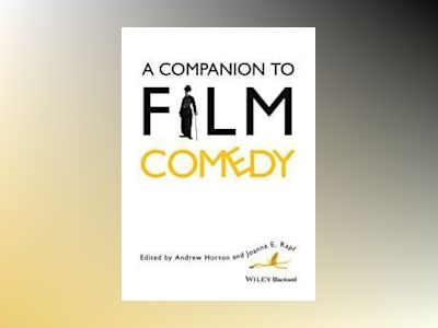 A Companion to Film Comedy av Andrew Horton