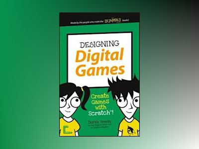 Designing Digital Games: Create Games with Scratch! av Derek Breen