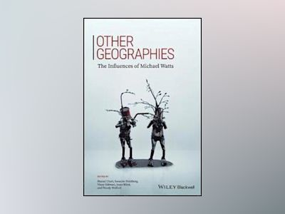 Other Geographies: The Influences Of Michael Watts av Sharad Chari
