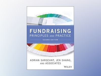 Fundraising Principles and Practice, 2nd Edition av Adrian Sargeant