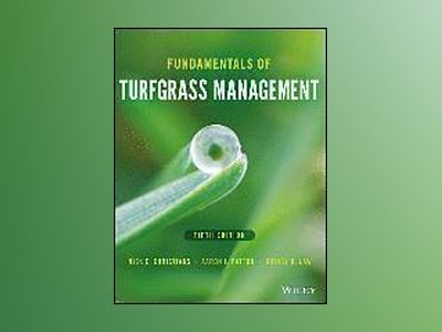 Fundamentals of Turfgrass Management, 5th Edition av Nick Christians