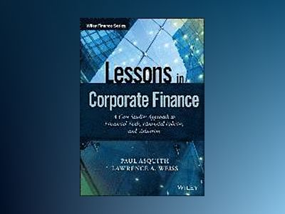 Lessons in Corporate Finance: A Case Studies Approach to Financial Tools, F av Paul Asquith