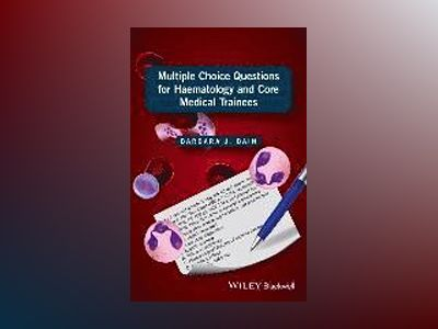 Multiple Choice Questions for Haematology and Core Medical Trainees av Barbara J. Bain