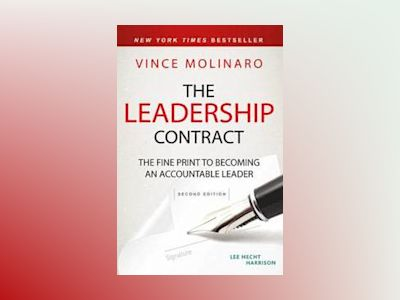 The Leadership Contract: The Fine Print to Becoming an Accountable Leader, av Vince Molinaro