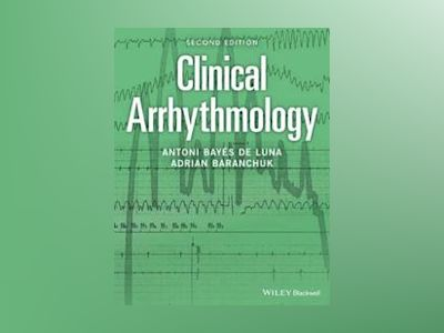 Clinical Arrhythmology, 2nd Edition av Antoni Bayés de Luna