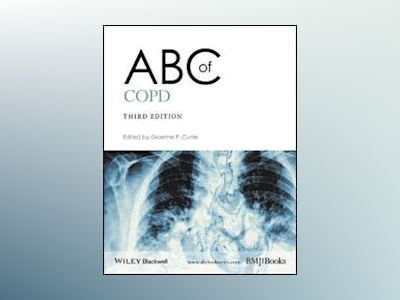ABC of COPD, 3rd Edition av Graeme P. Currie
