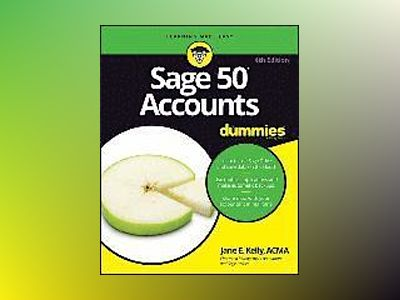 Sage 50 Accounts For Dummies, 4th UK Edition av Jane E. Kelly
