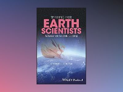 Writing for Earth Scientists: A Practical Guide av Stephen K. Donovan