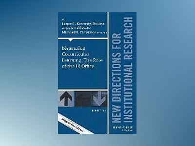 Measuring Cocurricular Learning: The Role of the IR Office: New Directions av Lance C. Kennedy-Phillips