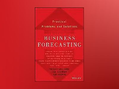 Business Forecasting: Practical Problems and Solutions av Michael Gilliland