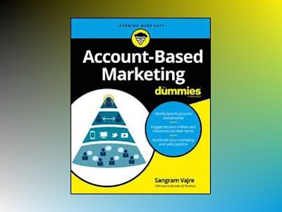 Account-Based Marketing For Dummies av Sangram Vajre