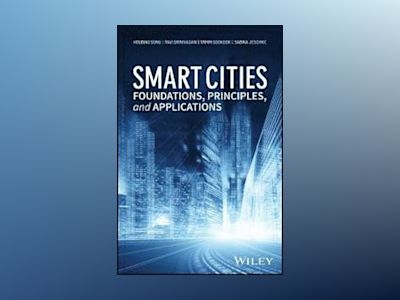 Smart Cities: Foundations, Principles and Applications av Houbing Song
