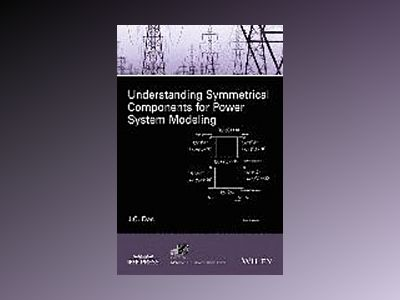 Understanding Symmetrical Components for Power System Modeling av J. C. Das