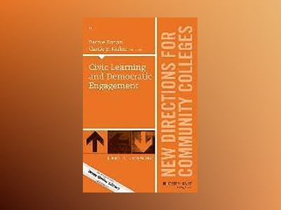 Civic Learning and Democratic Engagement: New Directions for Community Coll av Carrie B. Kisker