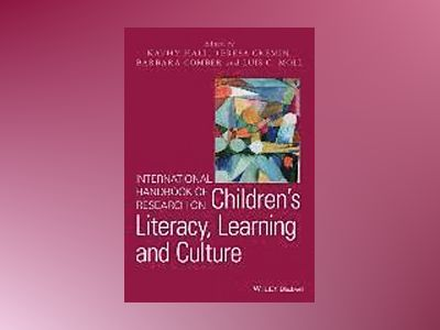International Handbook of Research on Children's Literacy, Learning and Cul av Kathy Hall