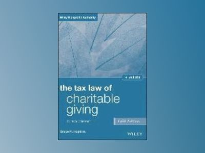 The Tax Law of Charitable Giving, Fifth Edition 2016 Cumulative Supplement av Bruce R. Hopkins