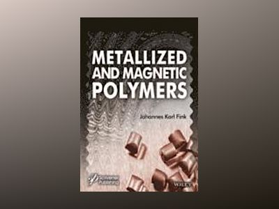 Metallized and Magnetic Polymers: Chemistry and Applications av Johannes Karl Fink
