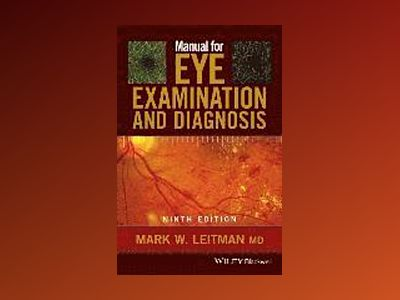 Manual for Eye Examination and Diagnosis, 9th Edition av Mark W. Leitman