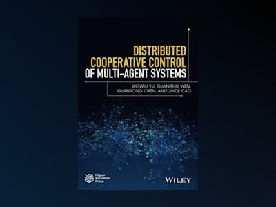 Distributed Cooperative Control of Multi-agent Systems av Wenwu Yu