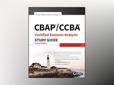 CBAP / CCBA Certified Business Analysis Study Guide, 2nd Edition av Susan Weese