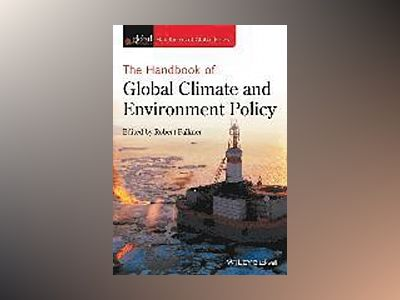 The Handbook of Global Climate and Environment Policy av Robert Falkner