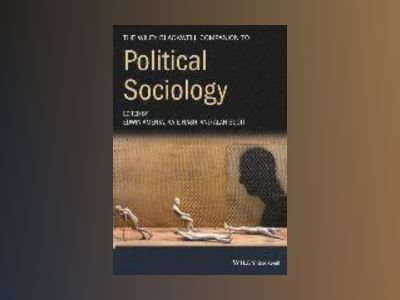 The Wiley-Blackwell Companion to Political Sociology av Edwin Amenta