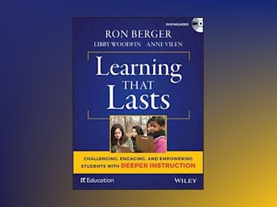Learning That Lasts: Engaging, Challenging, and Empowering Students with De av Ron Berger