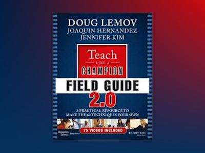 Teach Like a Champion Field Guide 2.0: A Practical Resource to Make the 62 av Doug Lemov