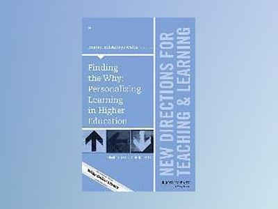 Finding the Why: Personalizing Learning in Higher Education: New Directions av Margit Misangyi Watts