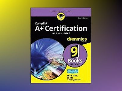 CompTIA A+ Certification All-in-One For Dummies, 4th Edition av Glen E. Clarke