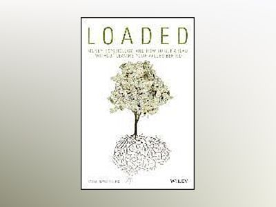 LOADED: Money, Psychology, and How to Get Ahead without Leaving Your Values av Sarah Newcomb