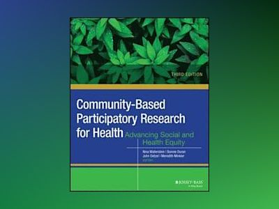 Community-Based Participatory Research for Health: Advancing Social and Hea av Nina Wallerstein