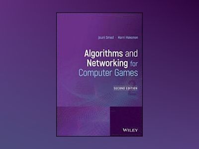 Algorithms and Networking for Computer Games, 2nd Edition av Jouni Smed