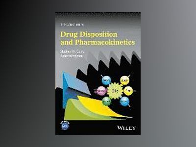 Introduction to Drug Disposition and Pharmacokinetics av Stephen H. Curry