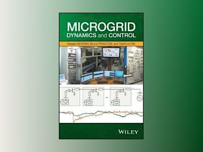 Microgrid Dynamics and Control av Hassan Bevrani