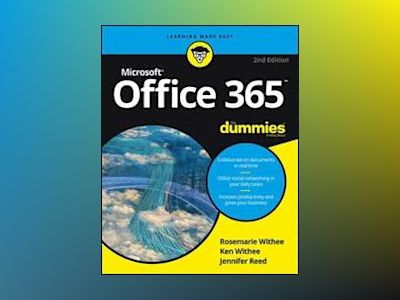 Office 365 For Dummies, 2nd Edition av Ken Withee