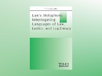 Law s Metaphors: Interrogating Languages of Law, Justice and Legitimacy av David Gurnham