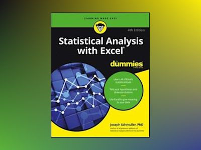 Statistical Analysis with Excel For Dummies, 4th Edition av Joseph Schmuller