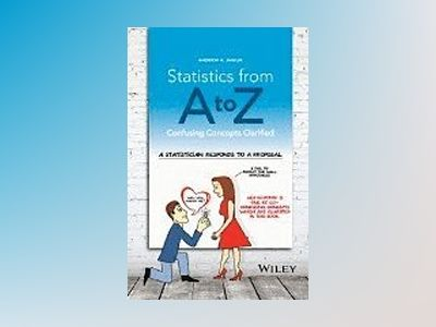 Statistics from A to Z: Confusing Concepts Clarified av Andrew Jawlik