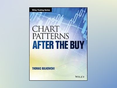Chart Patterns: After the Buy av Thomas N. Bulkowski