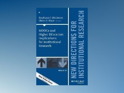 MOOCs and Higher Education: Implications for Institutional Research, IR 167 av IR