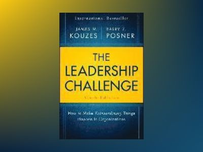 The Leadership Challenge: How to Make Extraordinary Things Happen in Organi av James M. Kouzes